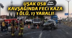 Uşak'ta tır kırmızı ışıkta bekleyen araçlara çarptı: 1ölü, 17 yaralı