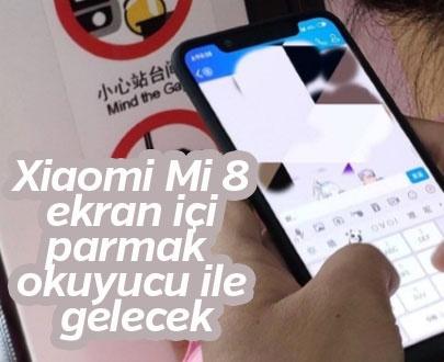 Xiaomi Mi 8 Ekran İçi Parmak Okuyucu İle Gelecek