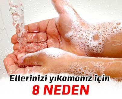 Ellerinizi yıkamanız için 8 neden