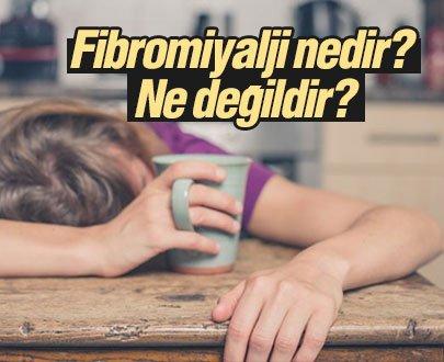 Fibromiyalji nedir? Ne değildir?