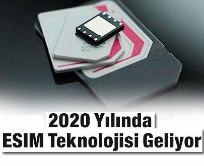 2020 Yılında ESIM Teknolojisi Geliyor