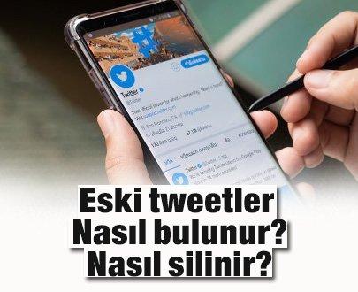 Twitter hesabında eski tweetler nasıl bulunuyor ve nasıl siliniyor?