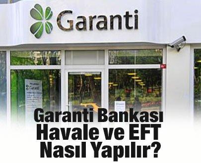 Garanti Bankası Havale ve EFT Nasıl Yapılır?