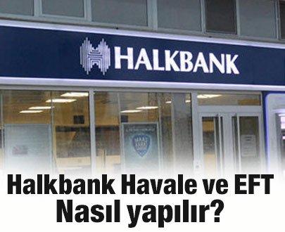 HalkBank Havale ve EFT Nasıl Yapılır?