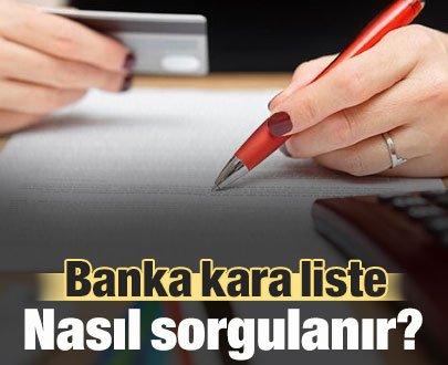 Banka Kara Liste Nasıl Sorgulanır?