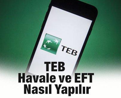TEB Havale ve EFT Nasıl Yapılır