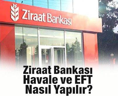 Ziraat Bankası Havale ve EFT Nasıl Yapılır?