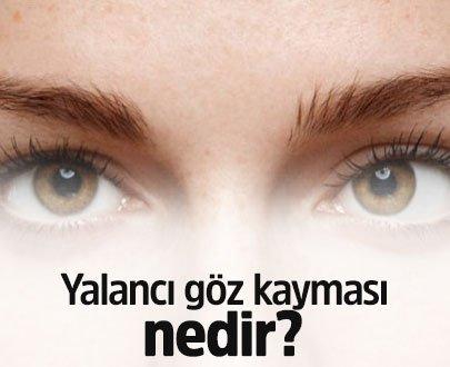 Yalancı Göz Kayması Nedir?