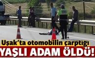 Uşak'ta otomobilin çarptığı 83 yaşındaki adam öldü