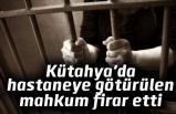 Kütahya'da hastaneye götürülen mahkum firar etti