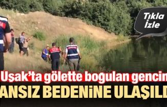 Uşak'ta gölete giren genç boğuldu