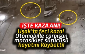Uşak'ta otomobille çarpışan motosikletin sürücücü öldü