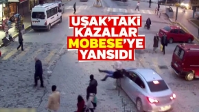 Uşak'taki kazalar mobeseye yansıdı