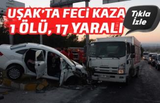 Uşak OSB kavşağında kamyon kırmızı ışıkta bekleyen araçlara çarptı: 1 ölü, 17 yaralı