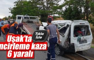 Uşak'ta zincirleme kaza, 6 yaralı